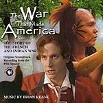 Brian Keane The War That Made America