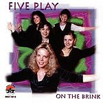 Five Play On The Brink