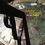 Gary Hobbs Of My Times