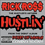 Rick Ross Hustlin' (Parental Advisory) (Single)