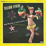 Señor Coconut Yellow Fever!