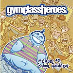 Gym Class Heroes As Cruel As School Children (Edited)