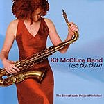 Kit McClure Band Just The Thing: The Sweethearts Project Revisited