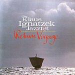 Klaus Ignatzek Return Voyage
