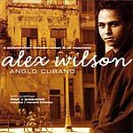 Alex Wilson Anglo Cubano