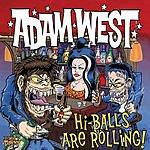 Adam West Hi-Balls Are Rolling!