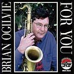 Brian Ogilvie For You