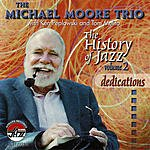 Michael Moore The History Of Jazz, Vol.2: Dedications