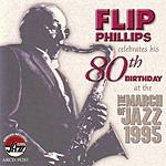 Flip Phillips Flip Phillips Celebrates His 80th Birthday
