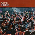 Paul West Being Alone