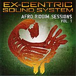 ExCentric Sound System Afro Riddim Sessions, Vol.1