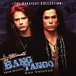 Bang Tango The Greatest Collection - The Ultimate Bang Tango: Rockers & Thieves