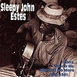 Sleepy John Estes I Ain't Gonna Be Worried No More: 1929-1941