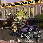 Superunloader Live And Unfashionable