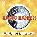 Radio Raheem Güagüancó Barna Party