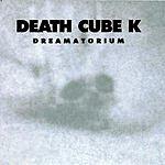 Death Cube K Dreamatorium