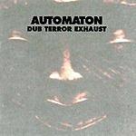 Automaton Dub Terror Exhaust