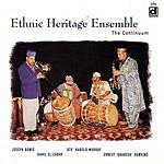 Ethnic Heritage Ensemble The Continuum