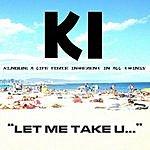 Ki' Let Me Take U... (Single)