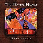 Gary Stroutsos The Native Heart