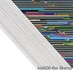 Kid606 The Illness
