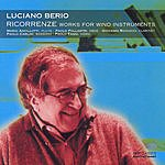 Luciano Berio Ricorrenze: Works For Wind Instruments