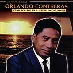 Orlando Contreras Los Años De Oro - Canta Boleros En Su Estilo Inconfundible