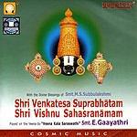 E. Gayatri Sri Venkatesa Suprabhatam Sri Vishnusahasranamam