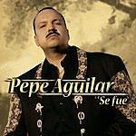 Pepe Aguilar Se Fue (Single)