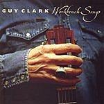 Guy Clark Workbench Songs