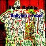 Sly & Robbie Babylon I-Rebel