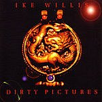 Ike Willis Dirty Pictures