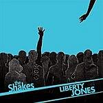 The Shakes Liberty Jones/So Serious