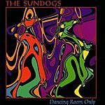 The Sundogs Dancing Room Only