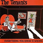 The Tenants Everything You Know Is Wrong