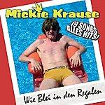 Mickie Krause Wie Blei In Den Regalen