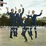 The Golden Boys Alguem Na Multidao