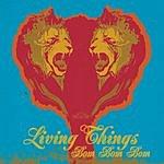 Living Things Bom Bom Bom (Enhanced Maxi-Single)