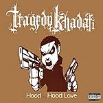 Tragedy Khadafi Hood/Hood Love (6-Track Single)