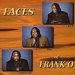 Franko Faces Of Frank-O