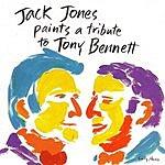 Jack Jones Jack Jones Paints A Tribute To Tony Bennett