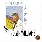 Roger Williams Pop Goes The Ivories