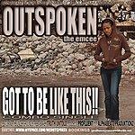 Outspoken Got To Be Like This! (Maxi-Single)