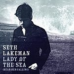 Seth Lakeman Lady Of The Sea (Hear Her Calling)/Captain's Court
