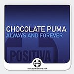 Chocolate Puma Always And Forever (6-Track Maxi-Single)