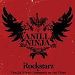 Vanilla Ninja Rockstarz/Vanilla Ninja's Comments On The Video (Single)