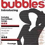 The Bubbles Introducing Bubbles (Maxi-Single)