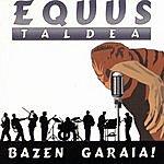 Equus Bazen Garaia!