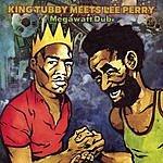 Watty Burnett King Tubby Meets Lee Perry: Megawatt Dub