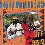 Culture Nuff Crisis!